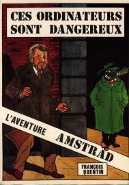 [CPC] Le topic des Amstrad - Page 6 Ces_ordinateurs_sont_dangereux_Francois_Quentin