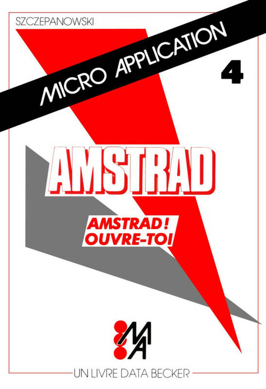 Micro Application n°04  Amstrad ouvre toi