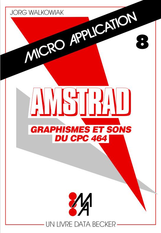 Micro Application n°08 Graphismes et sons du CPC464 (acme)